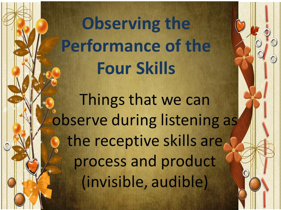 Observing the Performance of the Four Skills