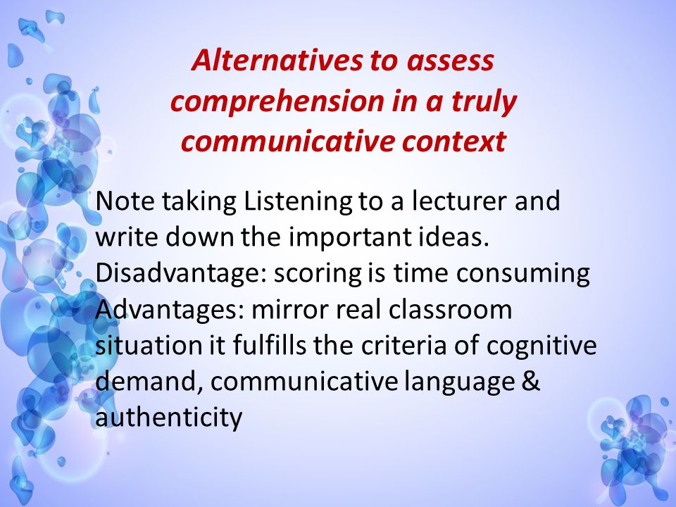 Alternatives to assess comprehension in a truly communicative context