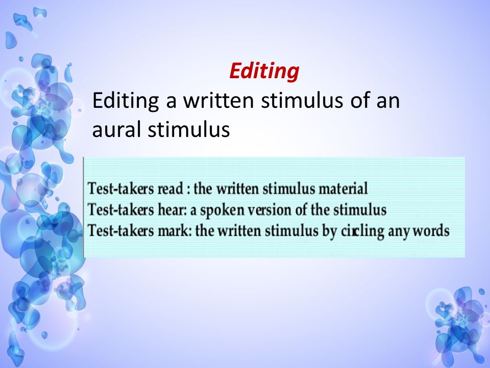 Editing Editing a written stimulus of an aural stimulus