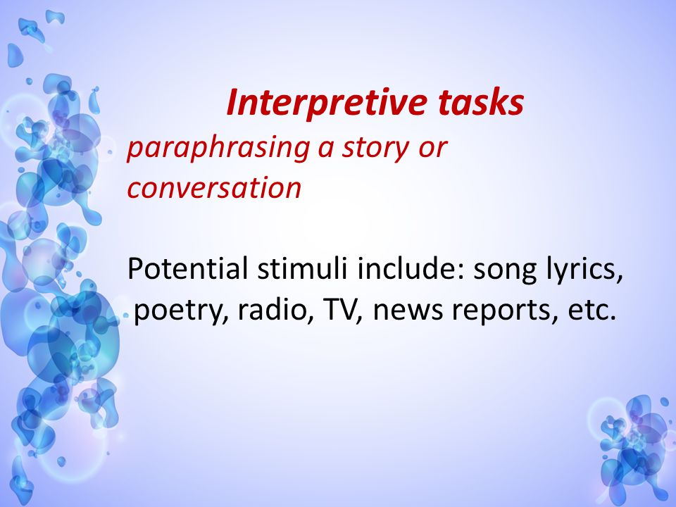 Interpretive tasks paraphrasing a story or conversation