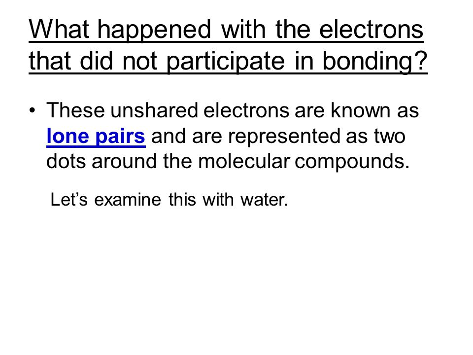 What happened with the electrons that did not participate in bonding