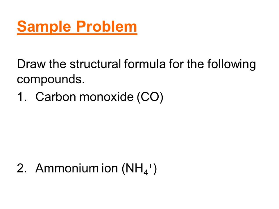 Sample Problem Draw the structural formula for the following compounds.