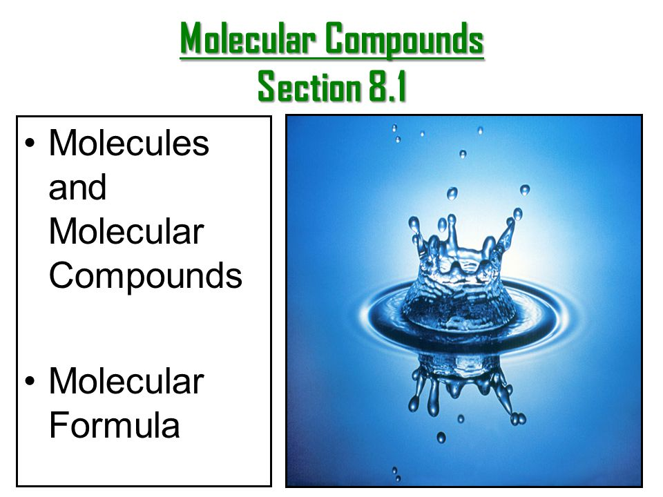 Molecular Compounds Section 8.1