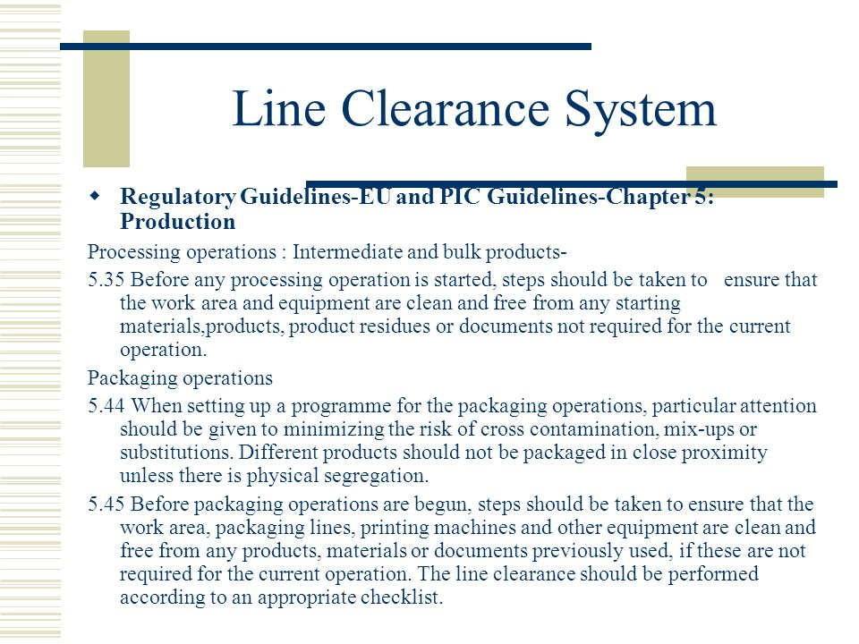 Line Clearance System Regulatory Guidelines-EU and PIC Guidelines-Chapter 5: Production. Processing operations : Intermediate and bulk products-
