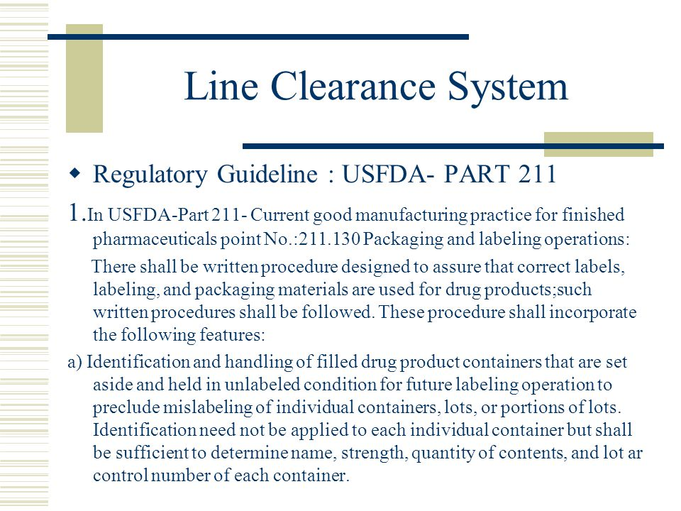Line Clearance System Regulatory Guideline : USFDA- PART 211