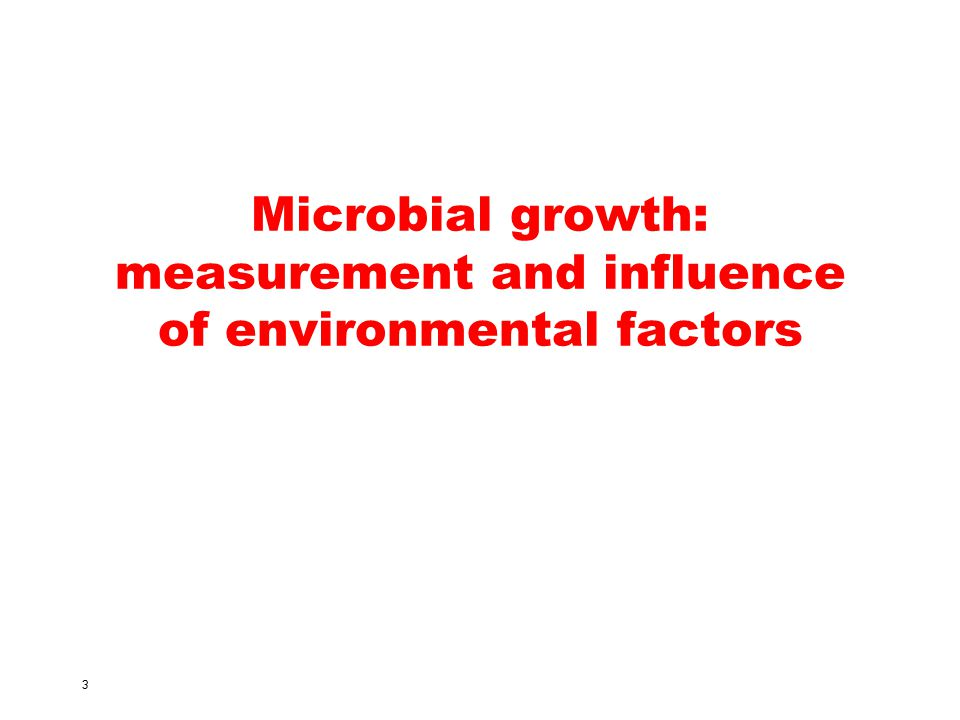 Microbial growth: measurement and influence of environmental factors