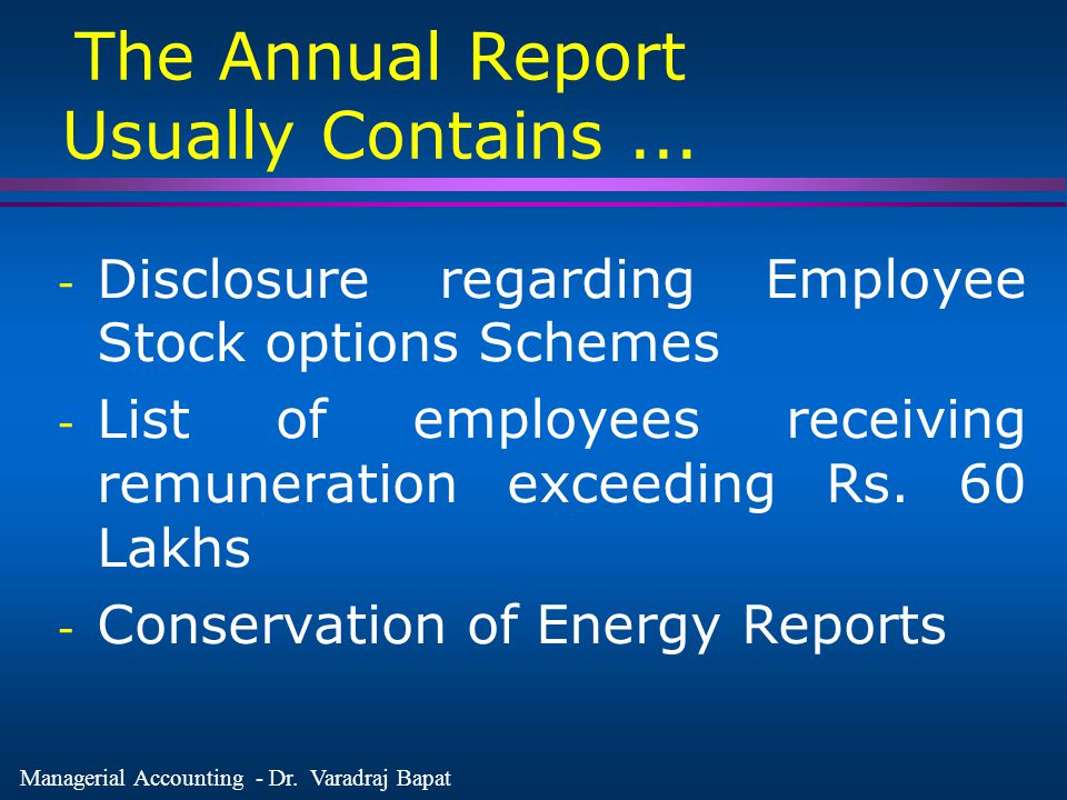 The Annual Report Usually Contains ...