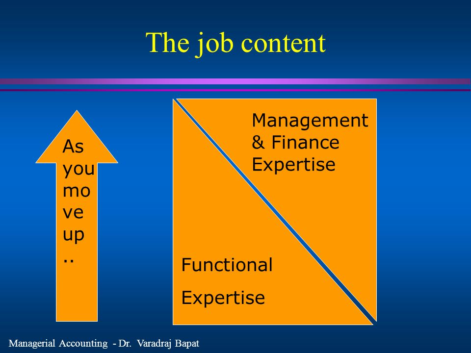 The job content Management & Finance Expertise As you move up ..