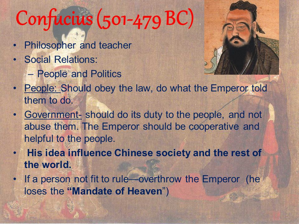 Confucius ( BC) Philosopher and teacher Social Relations: