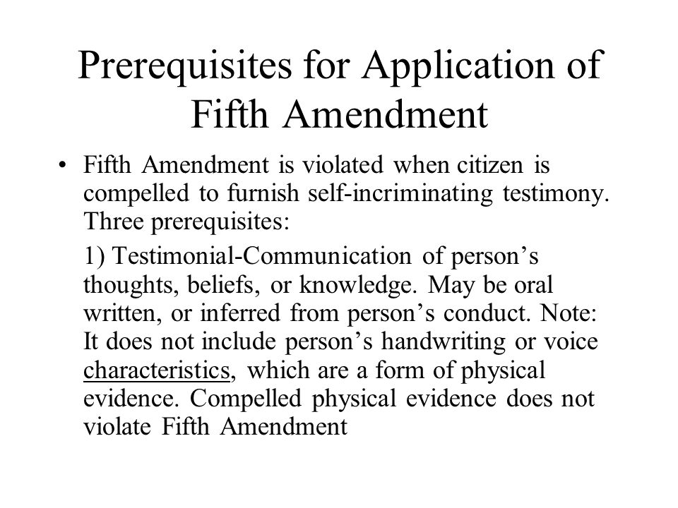 Prerequisites For Application Of Fifth Amendment