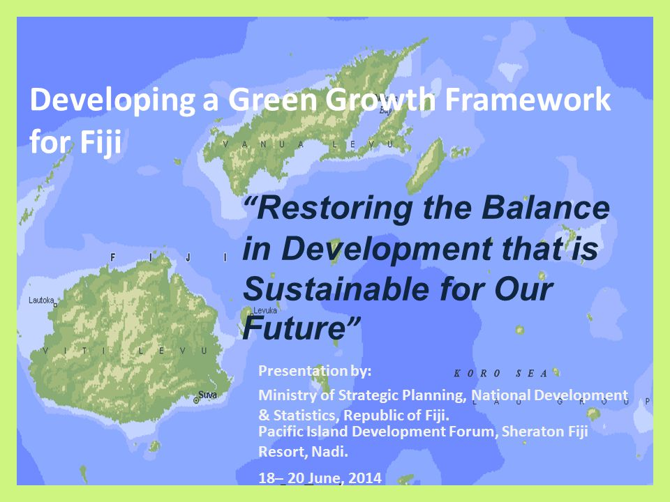 Developing a green growth framework for fiji ppt download developing a green growth framework for fiji gumiabroncs Gallery