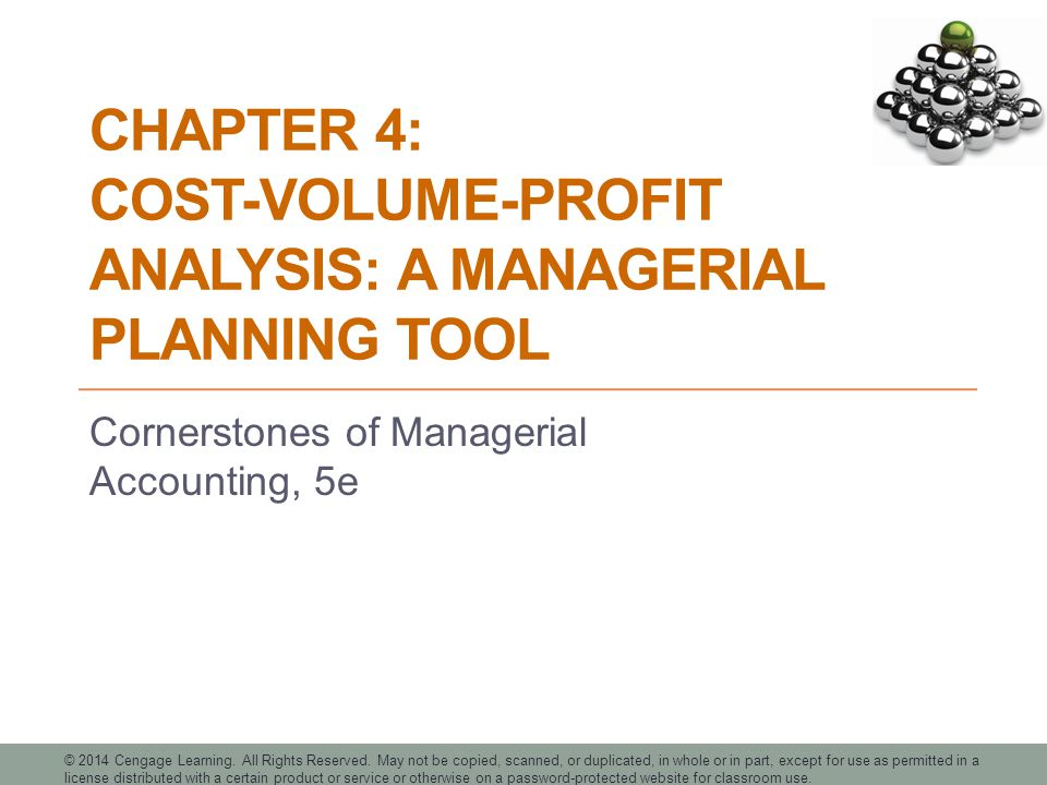 Chapter 4: Cost-Volume-Profit Analysis: A Managerial Planning Tool