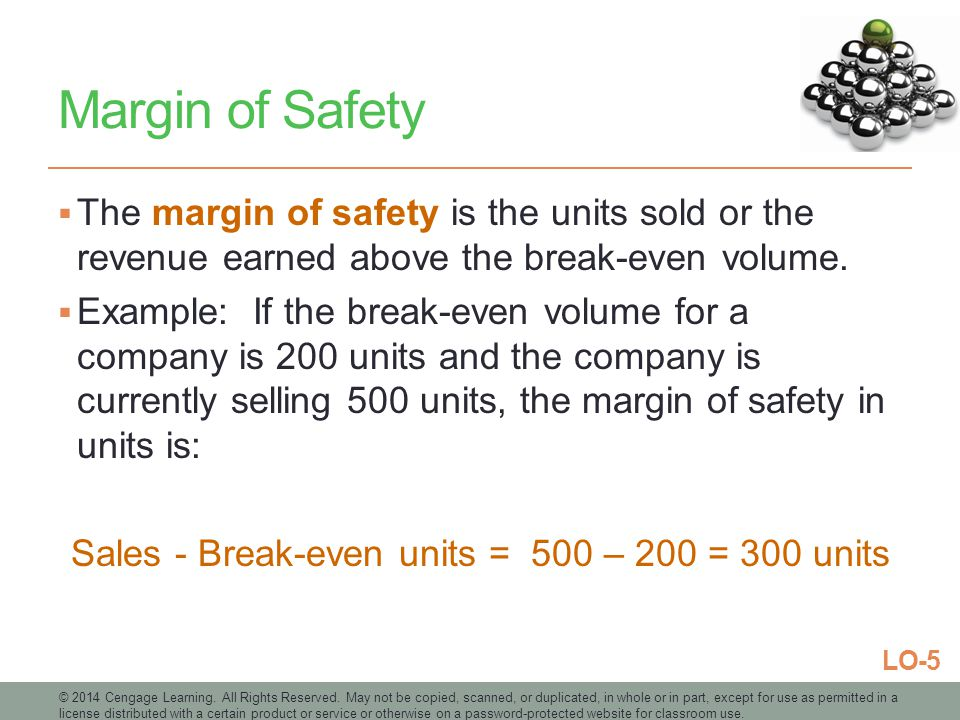 Sales - Break-even units = 500 – 200 = 300 units