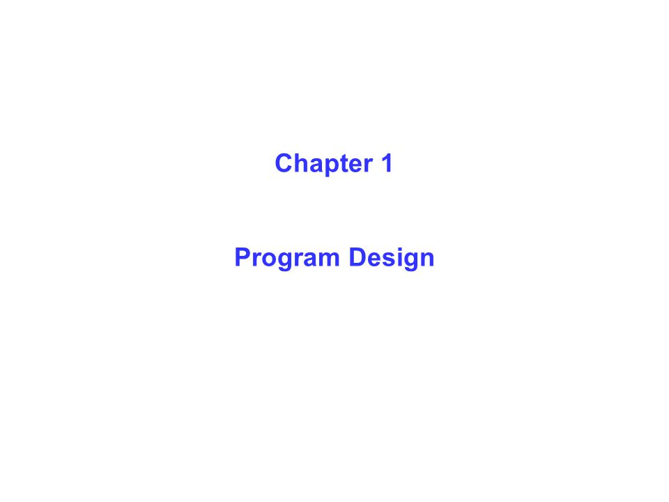 Chapter 1 Program Design