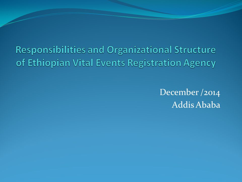 Responsibilities and Organizational Structure of Ethiopian Vital Events Registration Agency