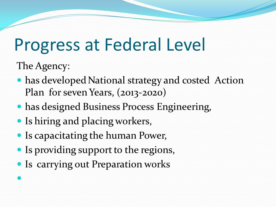 Progress at Federal Level