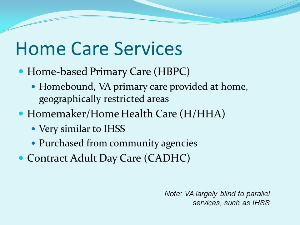 Home Care Services Home-based Primary Care (HBPC)