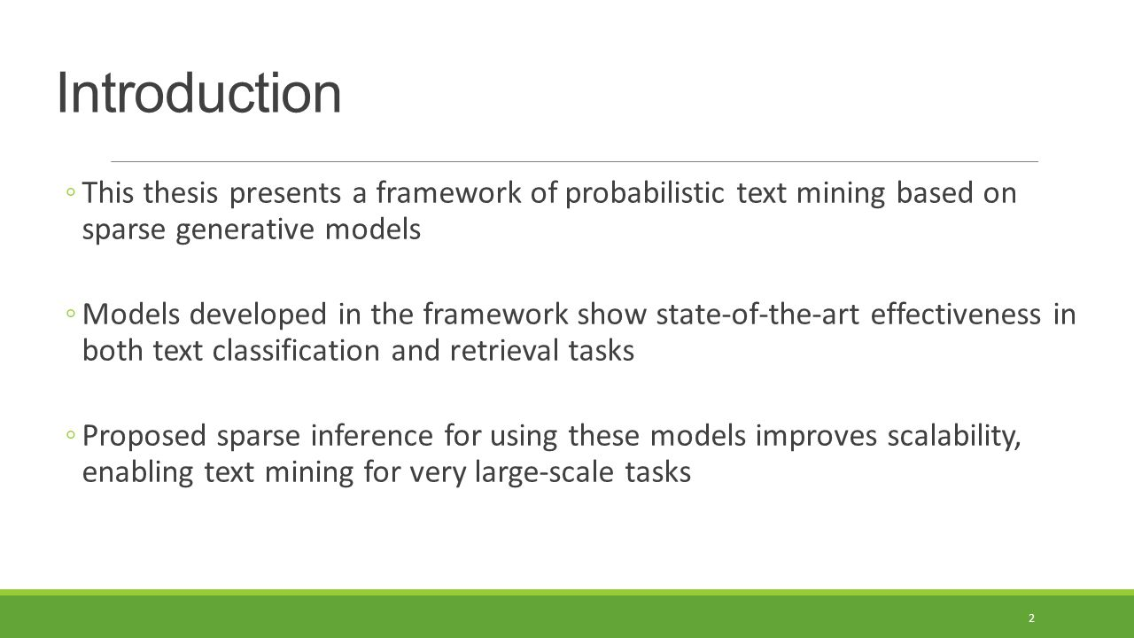 Introduction This thesis presents a framework of probabilistic text mining based on sparse generative models.