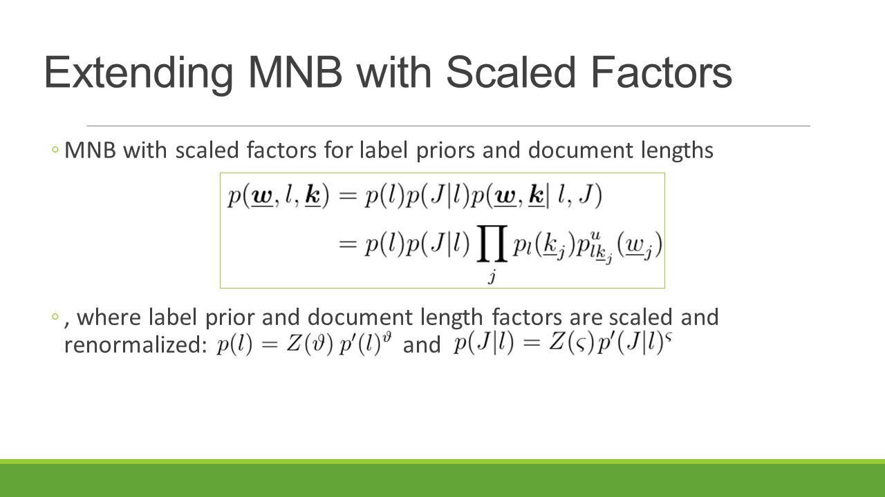 Extending MNB with Scaled Factors