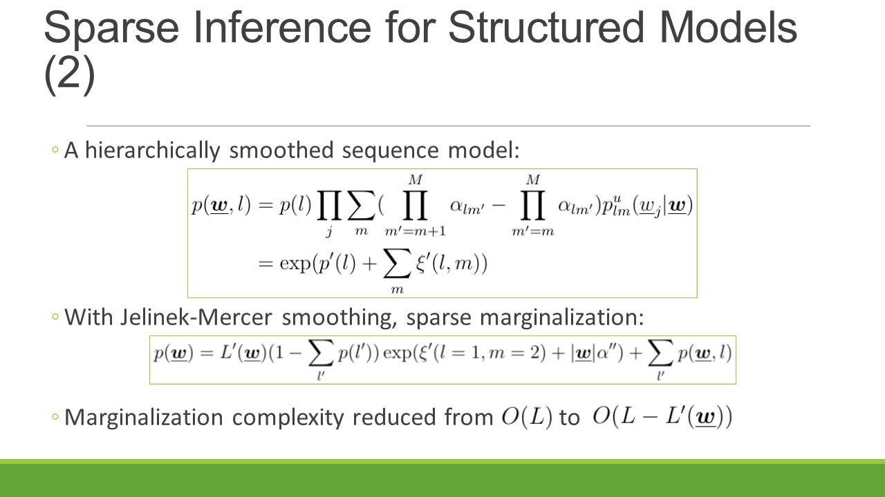 Sparse Inference for Structured Models (2)