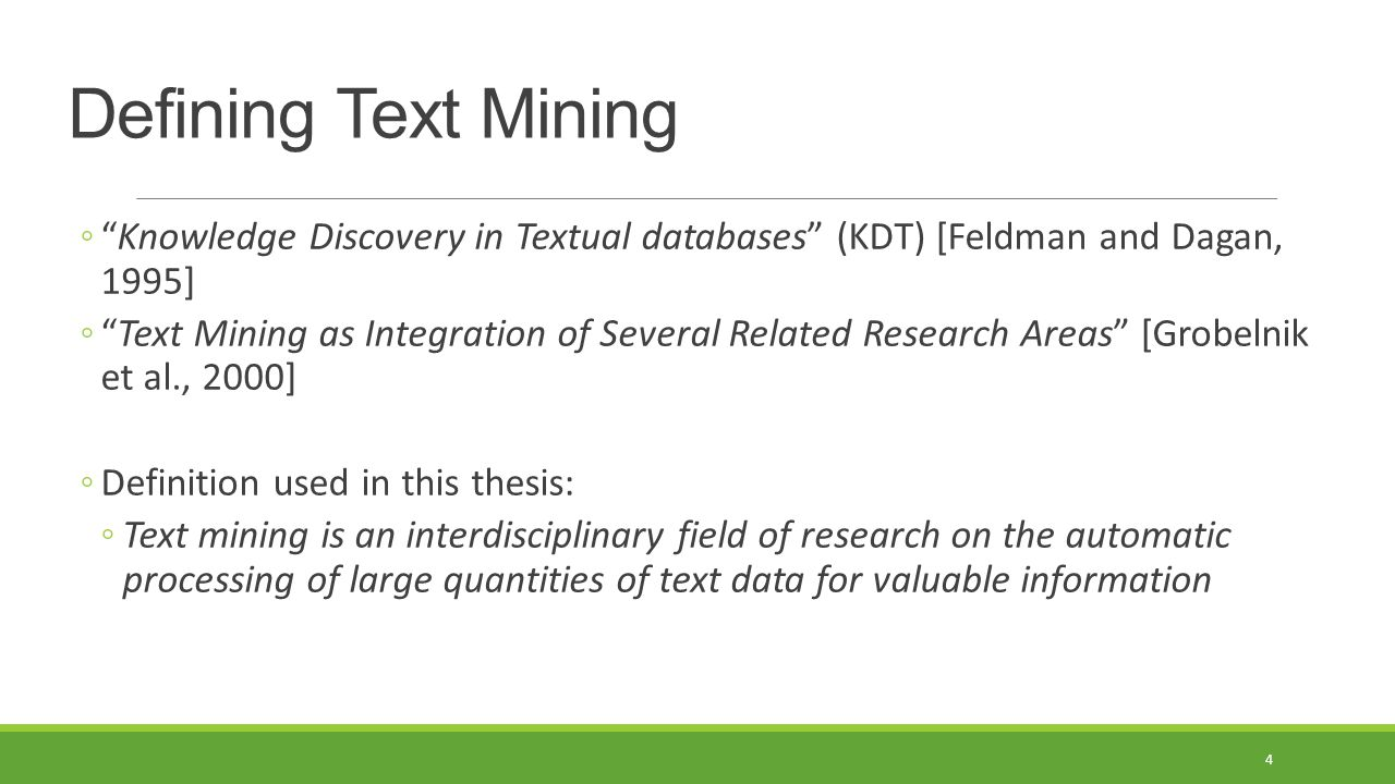 Defining Text Mining Knowledge Discovery in Textual databases (KDT) [Feldman and Dagan, 1995]