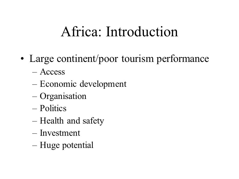 Africa: Introduction Large continent/poor tourism performance Access
