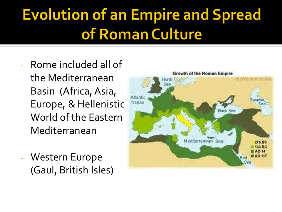 Evolution of an Empire and Spread of Roman Culture