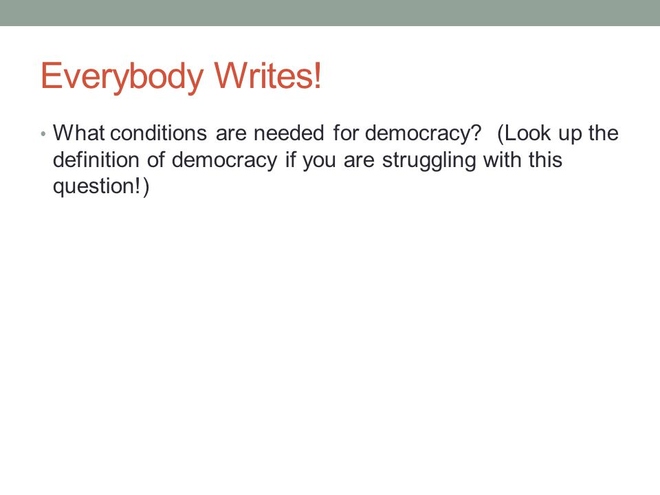 Everybody Writes. What conditions are needed for democracy.