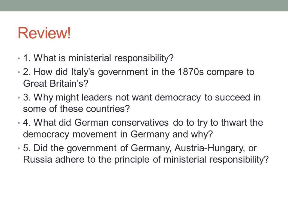 Review! 1. What is ministerial responsibility