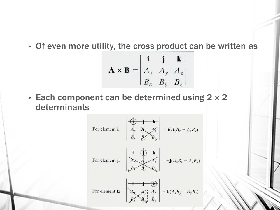 Of even more utility, the cross product can be written as