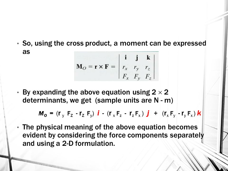So, using the cross product, a moment can be expressed as