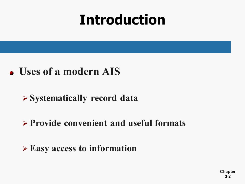 Introduction Uses of a modern AIS Systematically record data