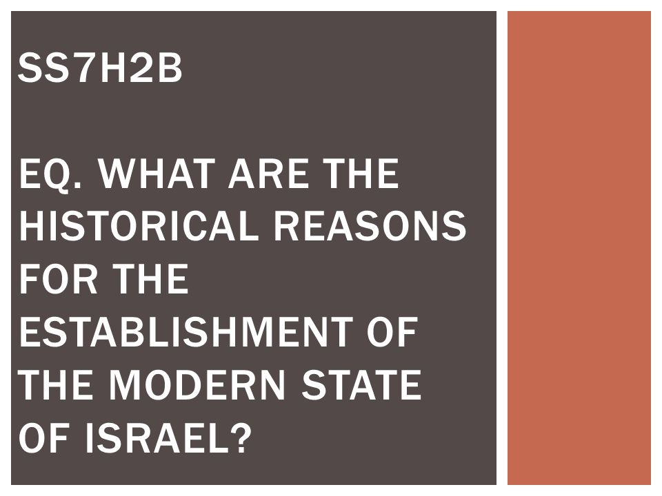 SS7H2b EQ. What are the historical reasons for the establishment of the modern state of Israel
