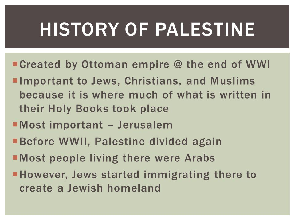 History of Palestine Created by Ottoman the end of WWI