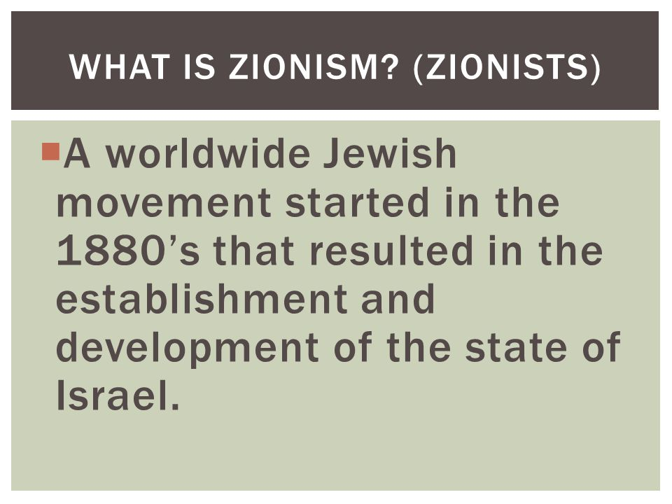What is Zionism (Zionists)