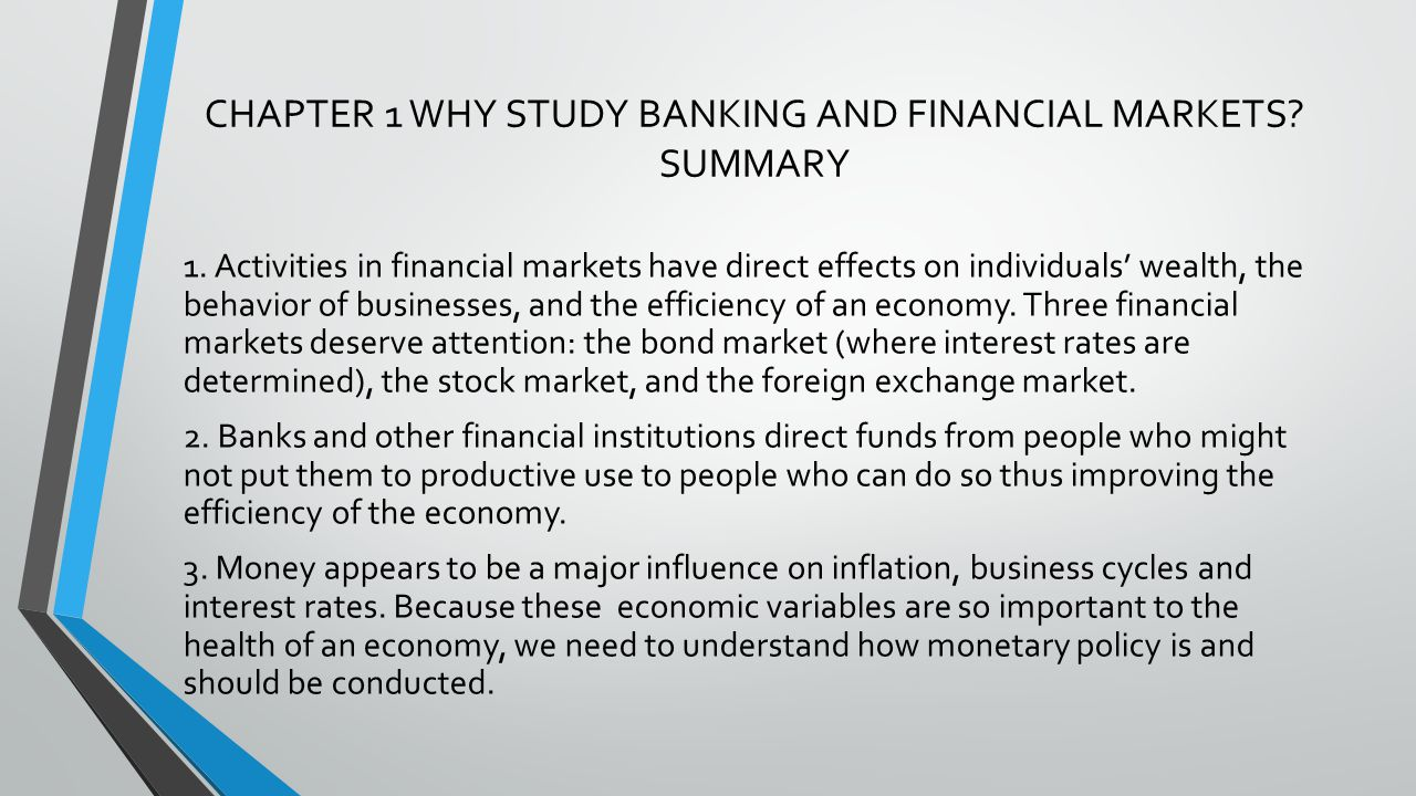 CHAPTER 1 WHY STUDY BANKING AND FINANCIAL MARKETS SUMMARY