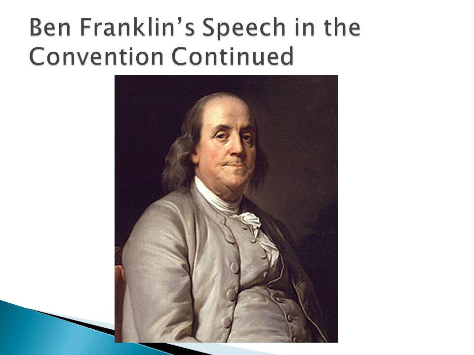 Ben Franklin's Speech in the Convention Continued