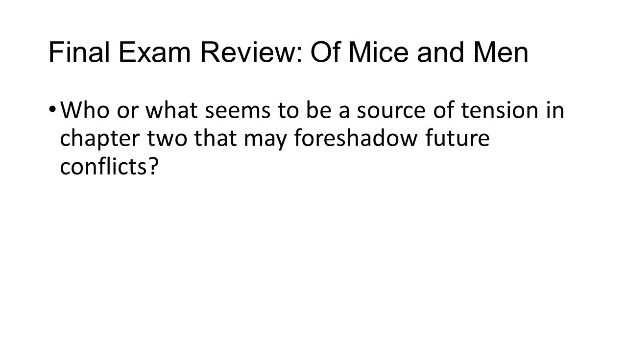 Final Exam Review: Of Mice and Men