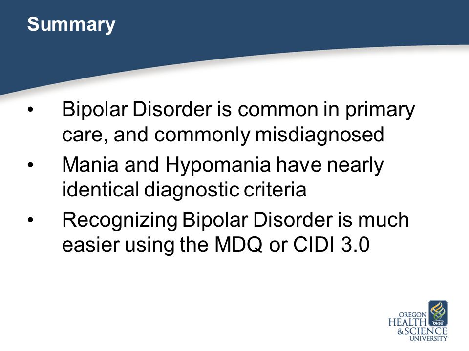 Bipolar Disorder is common in primary care, and commonly misdiagnosed