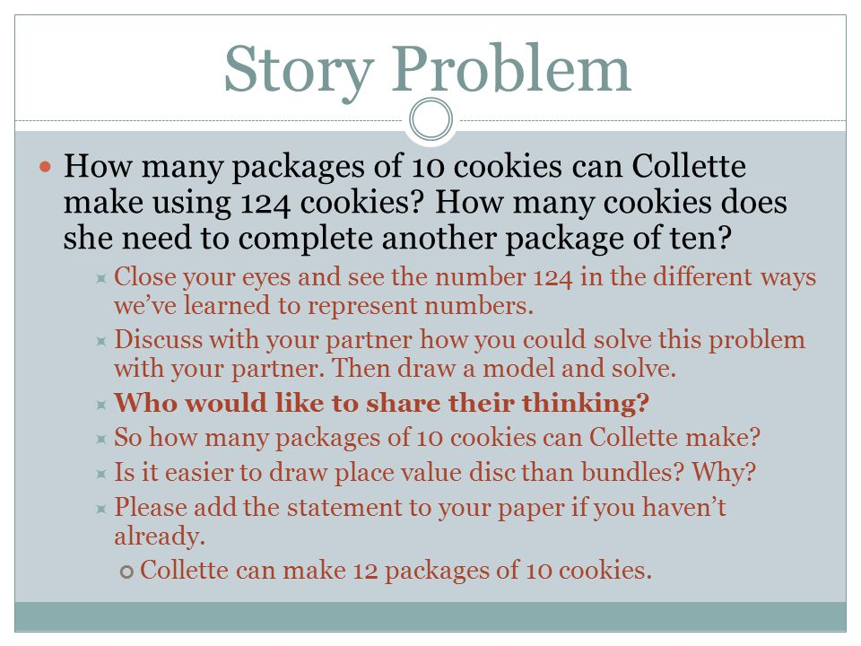 Story Problem How many packages of 10 cookies can Collette make using 124 cookies How many cookies does she need to complete another package of ten