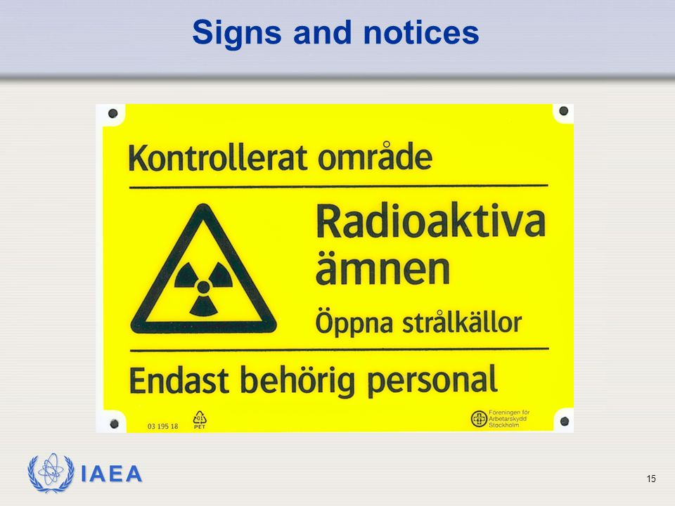 Signs and notices conspicuous radiation warning sign must be displayed adjacent to the. industrial radiation gauge. This sign must be: