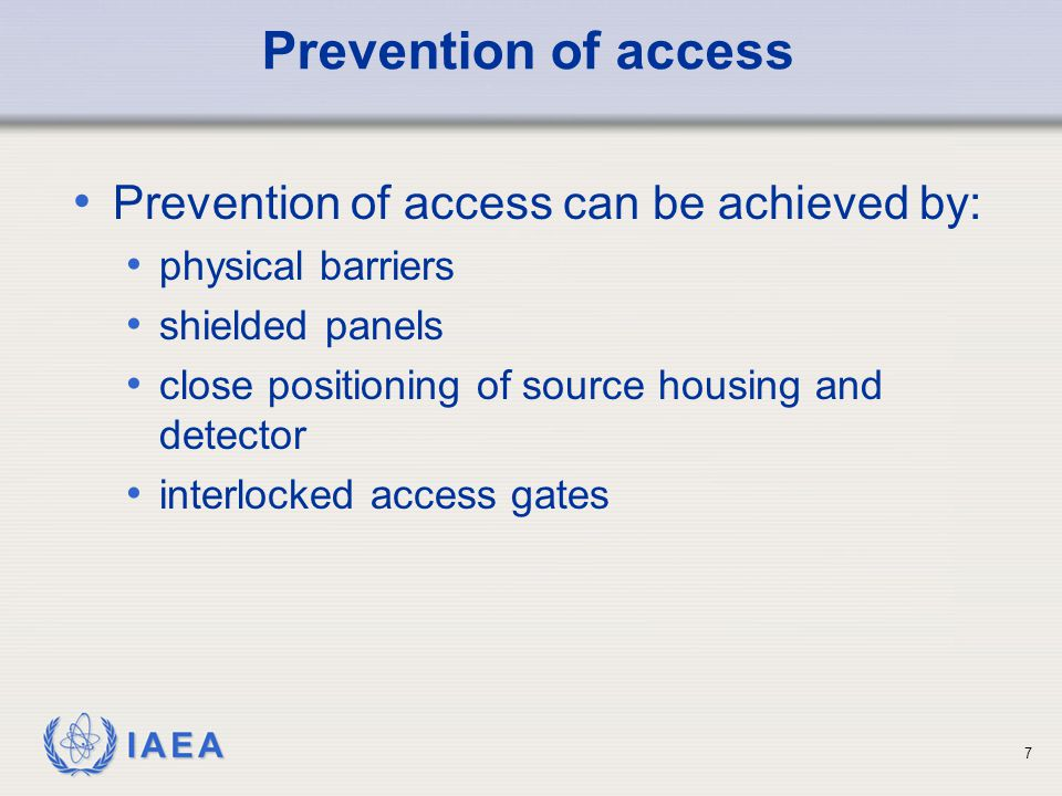 Prevention of access Prevention of access can be achieved by: