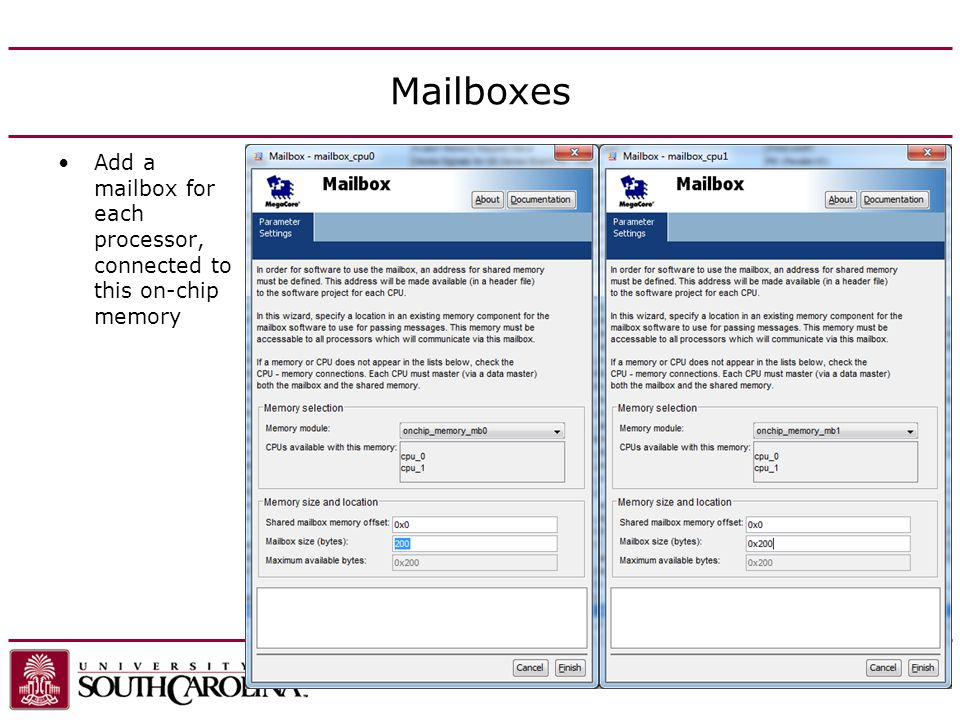 Mailboxes Add a mailbox for each processor, connected to this on-chip memory