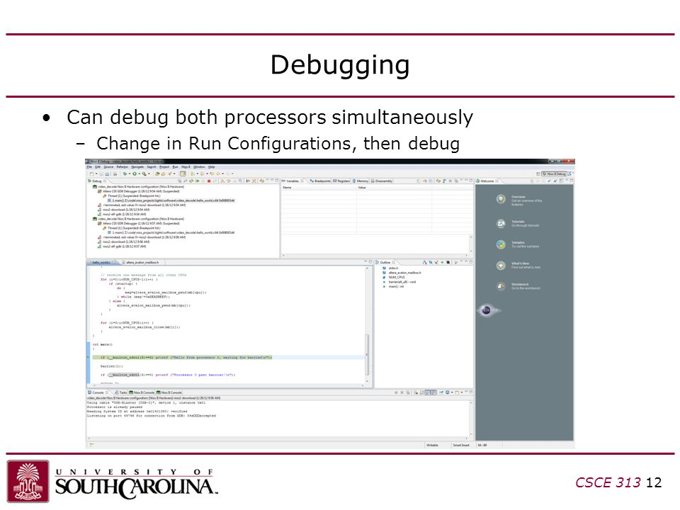 Debugging Can debug both processors simultaneously