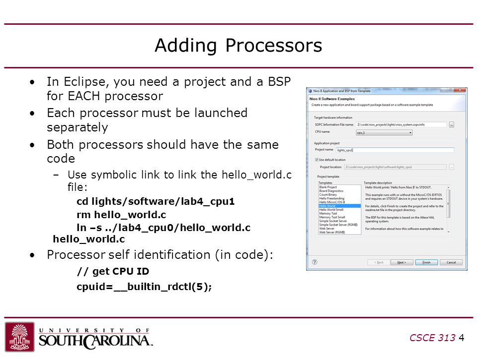 Adding Processors In Eclipse, you need a project and a BSP for EACH processor. Each processor must be launched separately.