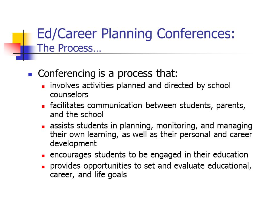 Ed/Career Planning Conferences: The Process…