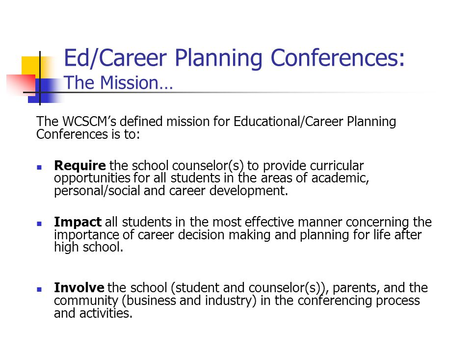 Ed/Career Planning Conferences: The Mission…