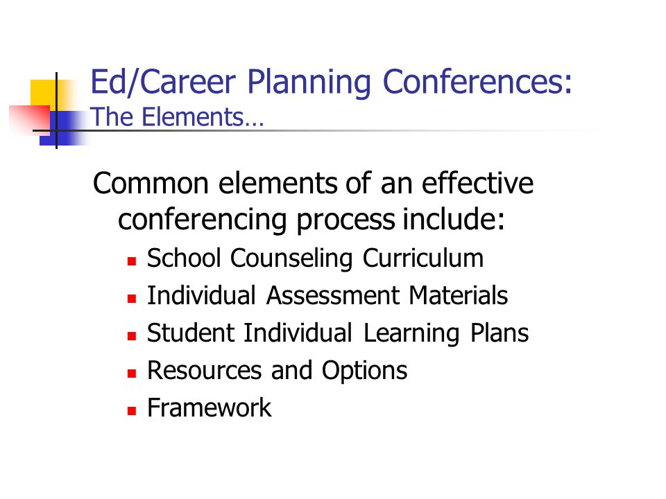 Ed/Career Planning Conferences: The Elements…