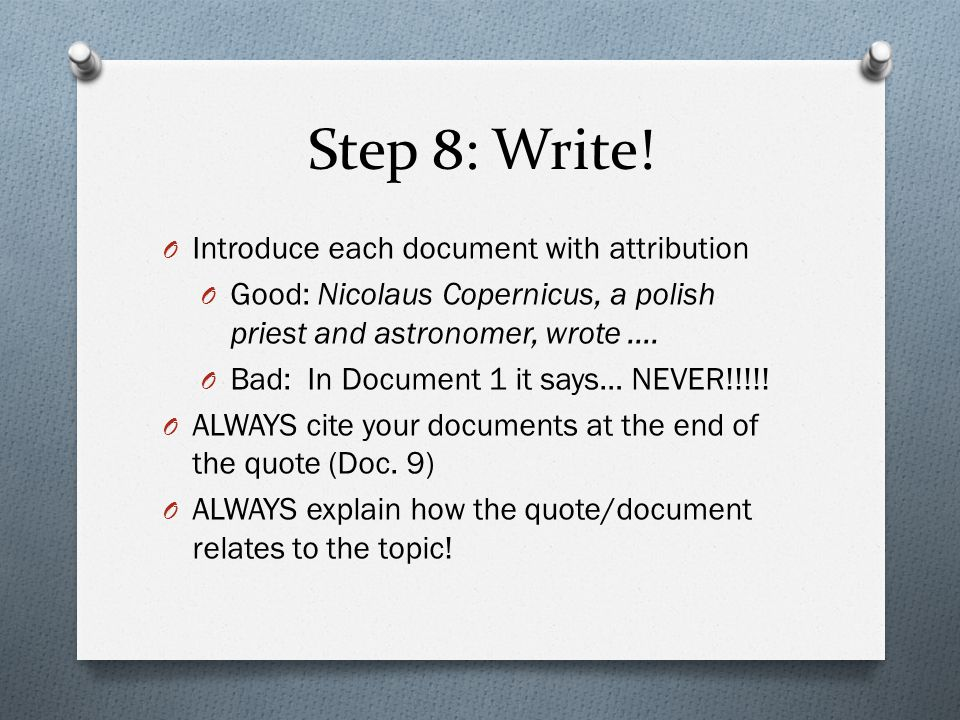 Step 8: Write! Introduce each document with attribution