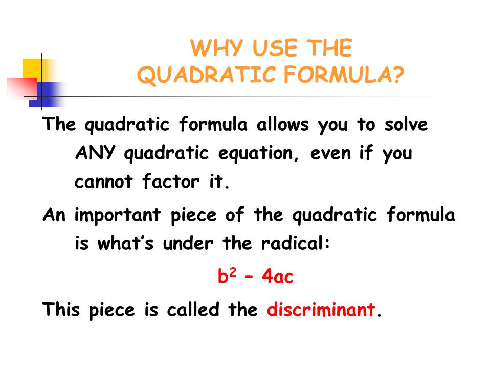 WHY USE THE QUADRATIC FORMULA